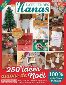 L'Atelier des Nanas 6 - 250 idées DIY autour de Noël
