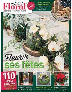 Atelier Floral spécial décorations de fêtes - Hors-série 10