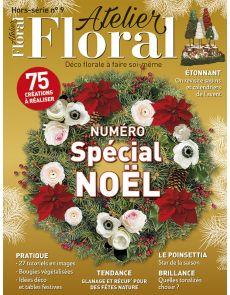 Atelier Floral spécial décorations de fêtes - Hors-série numéro 9