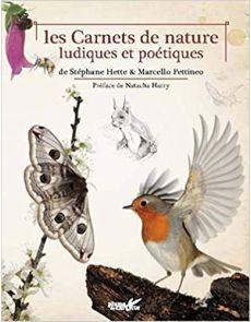 Les carnets de nature ludiques et poétiques - Stéphane Hette