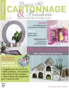 Passion Fil Cartonnage et Broderie n°22 - Des créations tout en douceur pour l'hiver