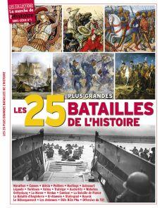 Les 25 plus grandes batailles de l'histoire - Les Collections de la Marche de l'Histoire Hors-série 01