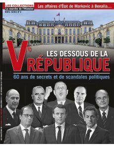 Les dessous de la Vème République - Les Collections de la Marche de l'Histoire hors-série 02