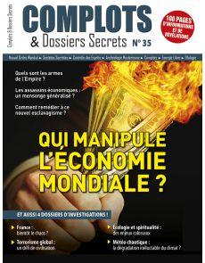 Complots et Dossier Secrets n°35 - Qui manipule l'économie Mondiale ?