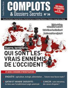 Complots et Dossier Secrets numéro 36 - Qui sont les vrais ennemis de l'occident ?
