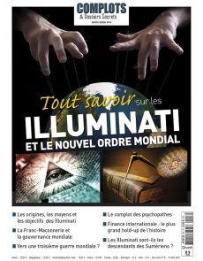 Tout savoir sur les Illuminati et le nouvel ordre mondial - Hors-série n°8 Complots et Dossiers Secrets