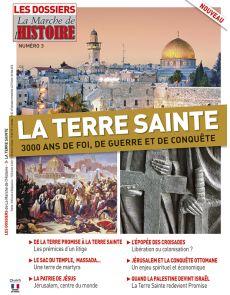 Les Dossiers de la Marche de l'Histoire n°3 - La Terre Sainte