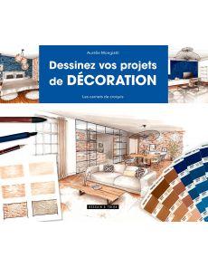 Dessinez vos projets de décoration - Aurélie Mongiatti