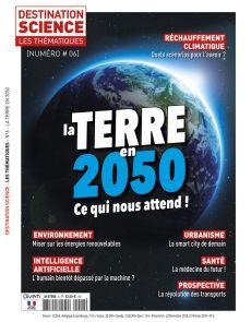 Les Thématiques de Destination Science n°6 - La Terre en 2050