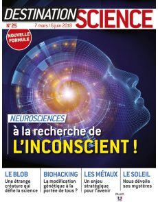 Neurosciences, à la recherche de l'inconscient ! - Destination Science 25