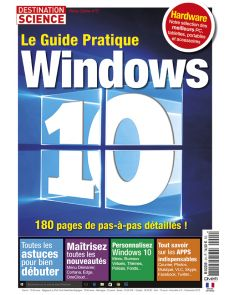 Hors-Série n°5 de Destination Science : Guide pratique Windows 10