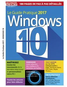Destination Science HS n°7 - Guide pratique 2017 Windows 10