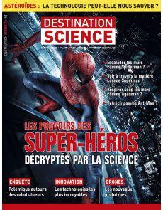 Destination Science n°15 - Les pouvoirs des super-héros décryptés par la science