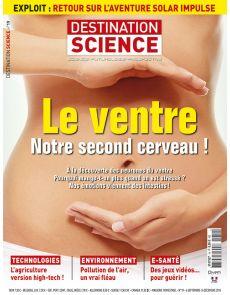 Destination Science n°19 - Le ventre, notre second cerveau !