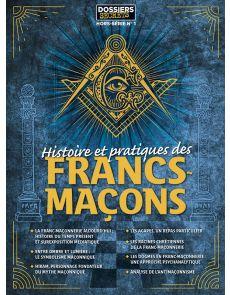 Histoire et pratiques des francs-maçons - Dossiers Secrets - Hors-Série 1