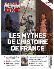 Les mythes de l'Histoire de France - Les Dossiers de la Marche de l'Histoire n°1