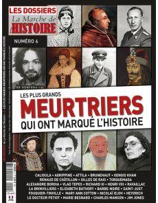 Les dossiers de la Marche de l'Histoire - Les plus grands meurtriers qui ont marqué l'histoire