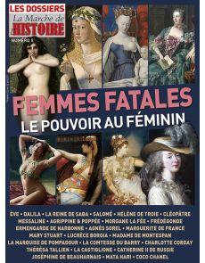 Femmes Fatales, le pouvoir au féminin - Les Dossiers de La Marche de l'Histoire 8