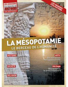 La Mésopotamie, berceau de l'humanité - Les Dossiers de La Marche de l'Histoire - Hors-Série 2