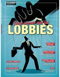 Tout savoir sur les lobbies - Dossiers secrets 3