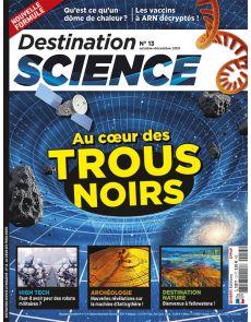 Au coeur des trous noirs - Destination Science le Mag 13