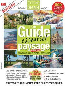 Le Guide essentiel du PAYSAGE - Aquarelle, huile, pastel, acrylique