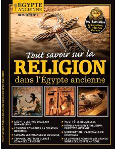 Egypte ancienne hors-série n°8 - Tout savoir sur la religion