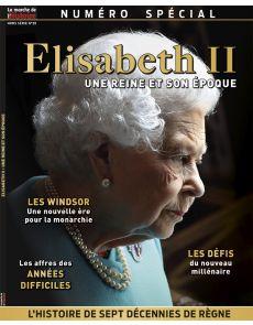 Elisabeth II - Une reine et son époque  - La Marche de L'Histoire Hors-série 28