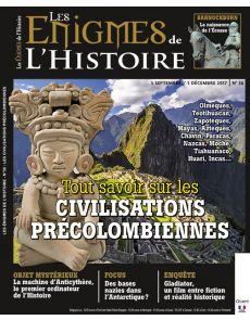 Les Enigmes de l'Histoire numéro 36 - Tout savoir sur les civilisations précolombiennes