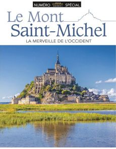 Le Mont Saint Michel - Histoire et Patrimoine Hors série 3