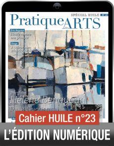 TÉLÉCHARGEMENT - Cahier spécial HUILE 23 - Pratique des Arts