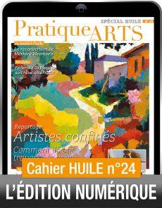 TÉLÉCHARGEMENT - Cahier spécial HUILE 24 - Pratique des Arts