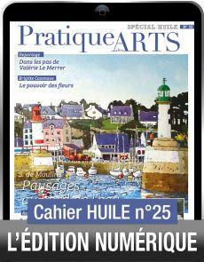 TÉLÉCHARGEMENT - Cahier spécial HUILE 25 - Pratique des Arts