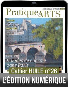 TÉLÉCHARGEMENT - Cahier spécial HUILE 26 - Pratique des Arts