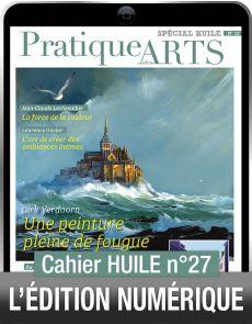 TÉLÉCHARGEMENT - Cahier spécial HUILE 27 - Pratique des Arts