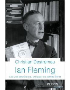 Ian Fleming - Les vies secrètes du créateur de James Bond