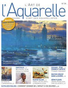 L'Art de l'Aquarelle numéro 34 - Abordez l'aquarelle sous toutes ses facettes