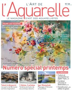 L'Art de l'Aquarelle 44 - Un numéro spécial Printemps