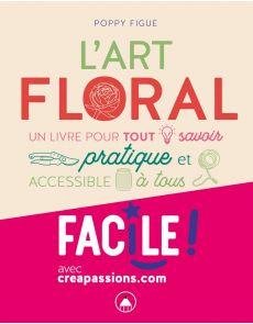 L'art floral - Un livre pour tout savoir - Sophie Pujol
