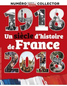 1918-2018, un siècle d'histoire de France - La Marche de l'Histoire - Hors-Série 14