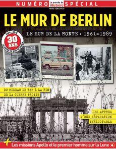 Le mur de Berlin, 30 ans après la chute - La Marche de l'Histoire hors-série 20