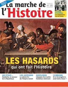 La Marche de l'Histoire 35 - Les hasards qui ont fait l'histoire