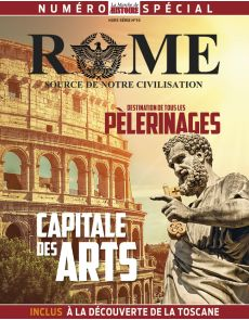Rome, source de notre civilisation - Hors-série n°10 La Marche de l'Histoire