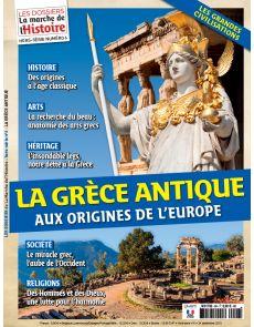 La Grèce Antique - Les Dossiers de la Marche de l'Histoire hors-série n°6