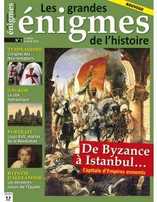 Les grandes énigmes de l'histoire 3 - De Byzance à Istanbul