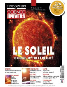 Le soleil : origine, mythe et réalité - Les Dossiers de Science et Univers n°7