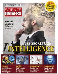 Les Secrets de l'intelligence - Les Dossiers de Science et Univers n°10
