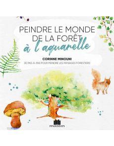 Peindre le monde de la forêt à l'aquarelle - Corinne Héron-Mimouni