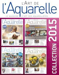 Collection 2015 complète - L'Art de l'Aquarelle