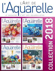 Collection 2018 complète - L'Art de l'Aquarelle : 4 numéros collectors